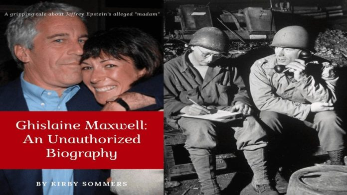 Ghislaine Maxwell: An Unauthorized Biography – EXCLUSIVE – Kirby Sommers shares a chapter from her latest book 'Ghislaine Maxwell: An Unauthorized Biography' with readers of 'The Steeple Times.'